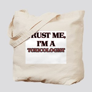 Trust Me, I'm a Toxicologist Tote Bag