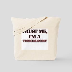 Trust Me, I'm a Toxicologist Tote Bag