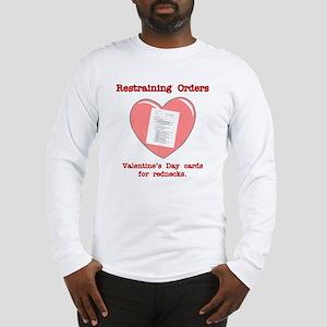 Valentine's Restraint Long Sleeve T-Shirt