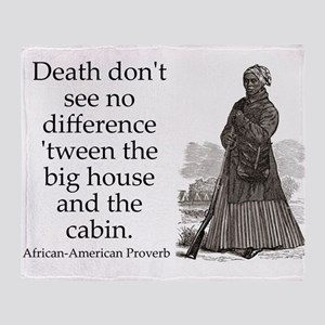Death Dont See No Difference Throw Blanket