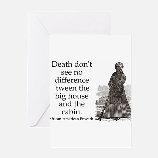 Death Dont See No Difference Greeting Card