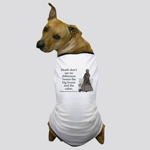 Death Dont See No Difference Dog T-Shirt