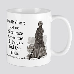 Death Dont See No Difference 11 oz Ceramic Mug