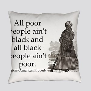 All Poor People Aint Black Everyday Pillow