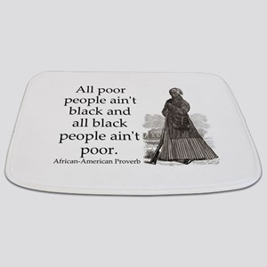 All Poor People Aint Black Bathmat