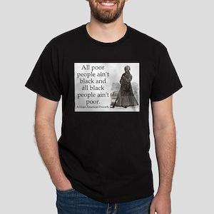 All Poor People Aint Black Dark T-Shirt