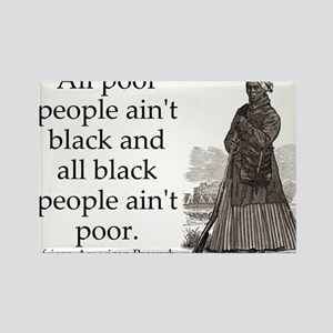 All Poor People Aint Black Rectangle Magnet