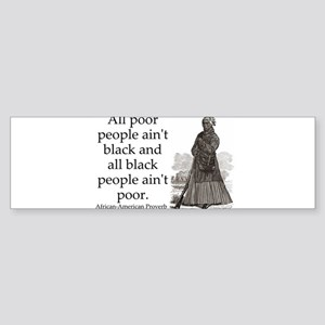 All Poor People Aint Black Sticker (Bumper)