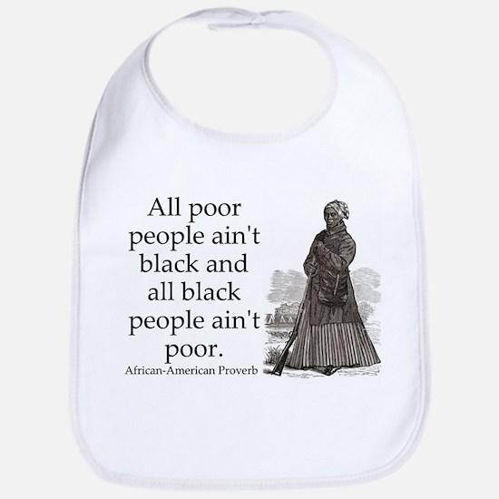 All Poor People Aint Black Cotton Baby Bib