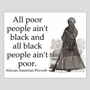 All Poor People Aint Black Small Poster