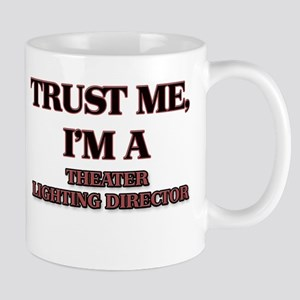 Trust Me, I'm a Theater Lighting Director Mugs