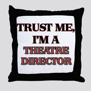 Trust Me, I'm a Theatre Director Throw Pillow