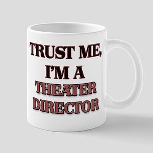 Trust Me, I'm a Theater Director Mugs