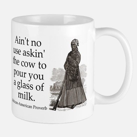Aint No Use Asking The Cow Mug