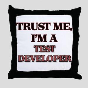 Trust Me, I'm a Test Developer Throw Pillow