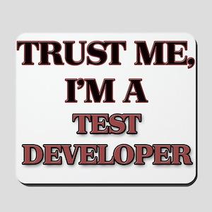 Trust Me, I'm a Test Developer Mousepad
