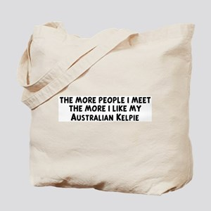Australian Kelpie: people I m Tote Bag