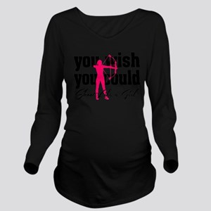 You Wish You Could S Long Sleeve Maternity T-Shirt