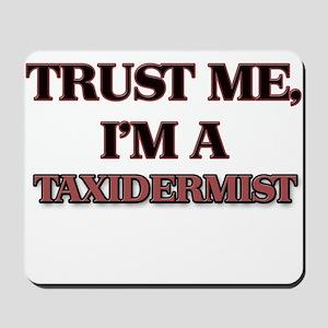 Trust Me, I'm a Taxidermist Mousepad