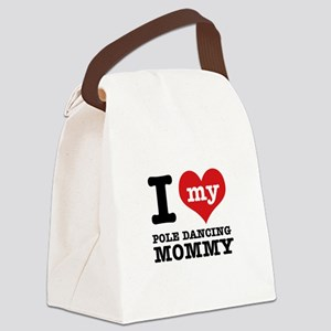 I love my pole dance Mom Canvas Lunch Bag