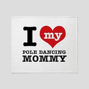 I love my pole dance Mom Throw Blanket