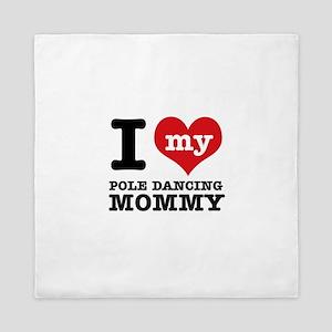 I love my pole dance Mom Queen Duvet