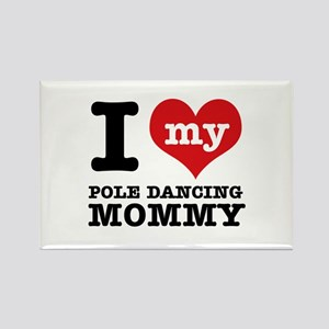 I love my pole dance Mom Rectangle Magnet