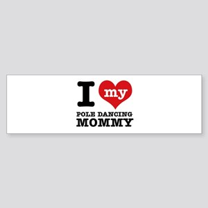 I love my pole dance Mom Sticker (Bumper)
