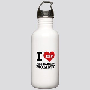 I love my pole dance Mom Stainless Water Bottle 1.