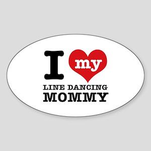 I love my line dancing Mom Sticker (Oval)