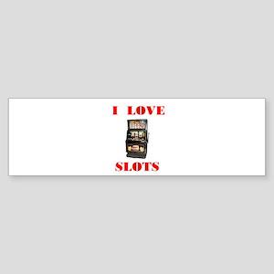 I LOVE SLOTS Bumper Sticker