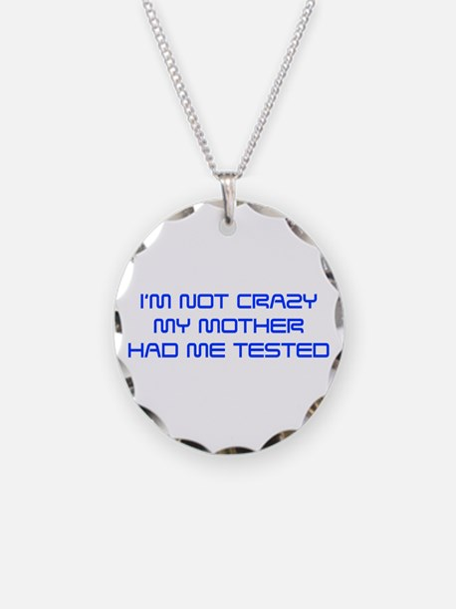 Im-not-crazy-SAVED-BLUE Necklace