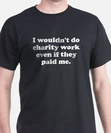 Charity Work T-Shirt