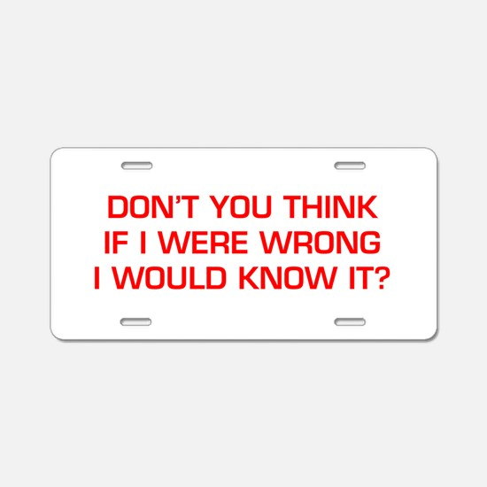 DONT-YOU-THINK-EURO-RED Aluminum License Plate