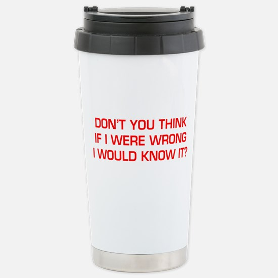 DONT-YOU-THINK-EURO-RED Travel Mug