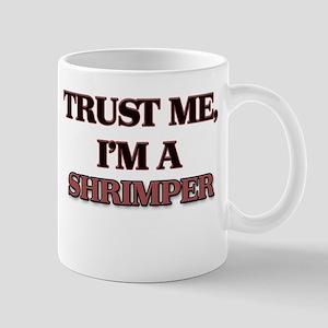 Trust Me, I'm a Shrimper Mugs