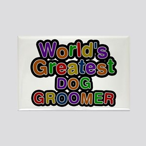 World's Greatest DOG GROOMER Rectangle Magnet