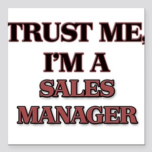 Trust Me, I'm a Sales Manager Square Car Magnet 3""