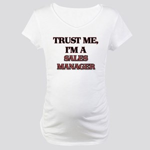 Trust Me, I'm a Sales Manager Maternity T-Shirt