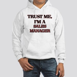 Trust Me, I'm a Sales Manager Hoodie