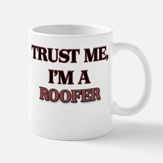 Trust Me, I'm a Roofer Mugs
