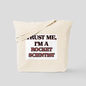 Trust Me, I'm a Rocket Scientist Tote Bag
