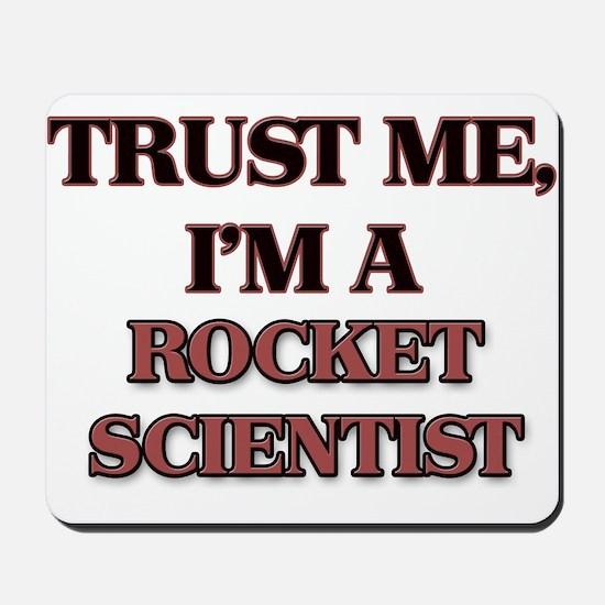 Trust Me, I'm a Rocket Scientist Mousepad