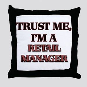 Trust Me, I'm a Retail Manager Throw Pillow