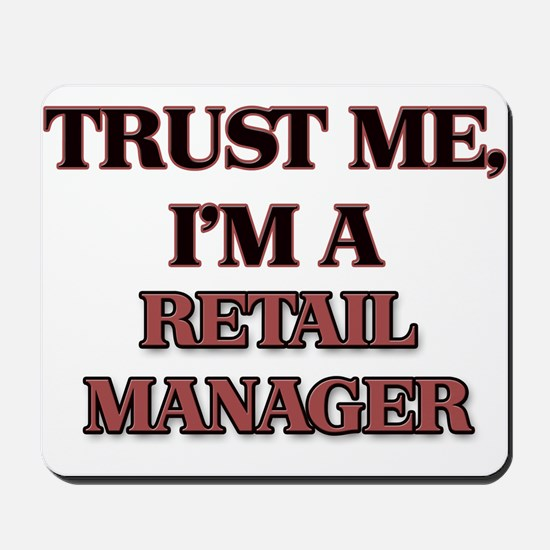 Trust Me, I'm a Retail Manager Mousepad