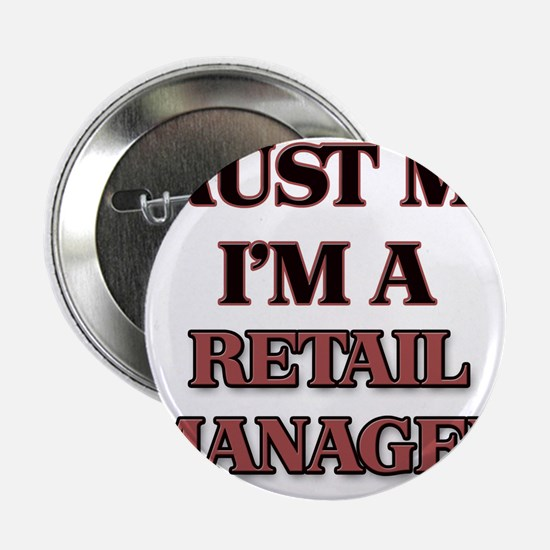 "Trust Me, I'm a Retail Manager 2.25"" Button"