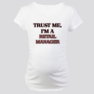 Trust Me, I'm a Retail Manager Maternity T-Shirt