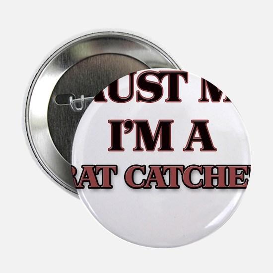 """Trust Me, I'm a Rat Catcher 2.25"""" Button"""