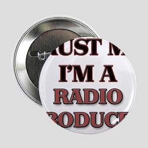 "Trust Me, I'm a Radio Producer 2.25"" Button"