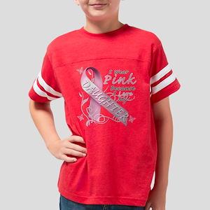 I Wear Pink Because I Love My Youth Football Shirt